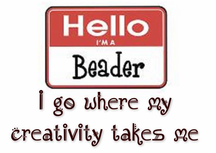 You know you are a beader ...........